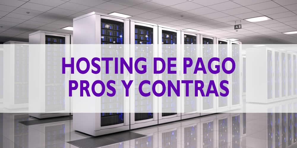 ventajas y desventajas de un hosting de pago